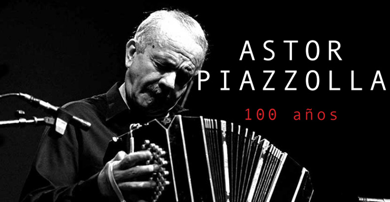 Astor Piazzolla 100 anos